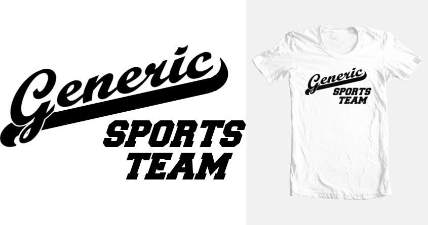 Score Generic Sports Team by marcoman_182 on Threadless