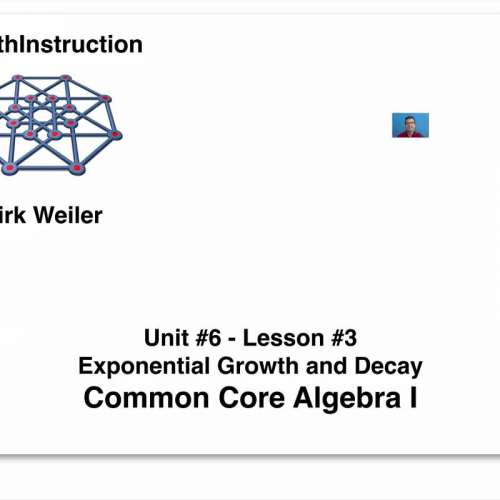 Common Core Algebra I.Unit 6.Lesson 3.Exponential Growth