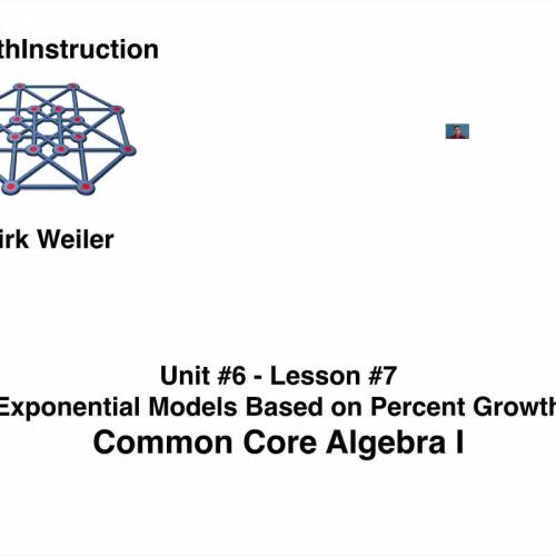 Common Core Algebra I.Unit 6.Lesson 7.Exponential Models