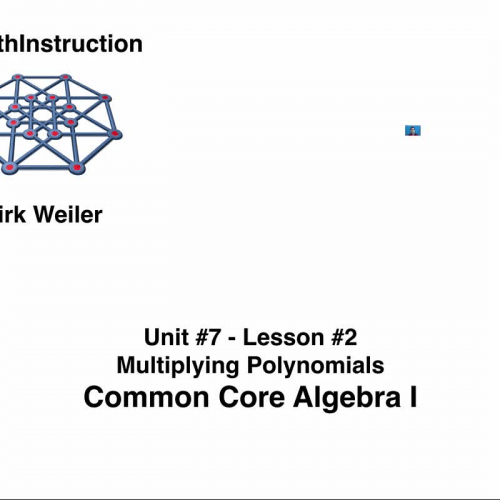 Common Core Algebra I.Unit 7.Lesson 2.Multiplying