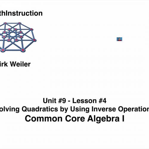 Common Core Algebra I.Unit 9.Lesson 4.Solving Quadratics
