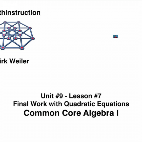 Common Core Algebra I.Unit 9.Lesson 7.Final Work with