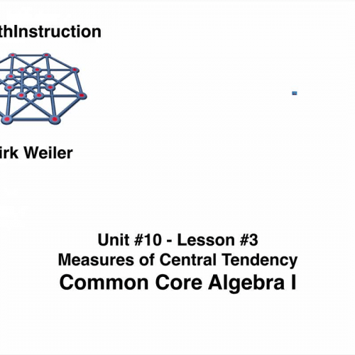 Common Core Algebra I.Unit 10.Lesson 3.Measures of Central