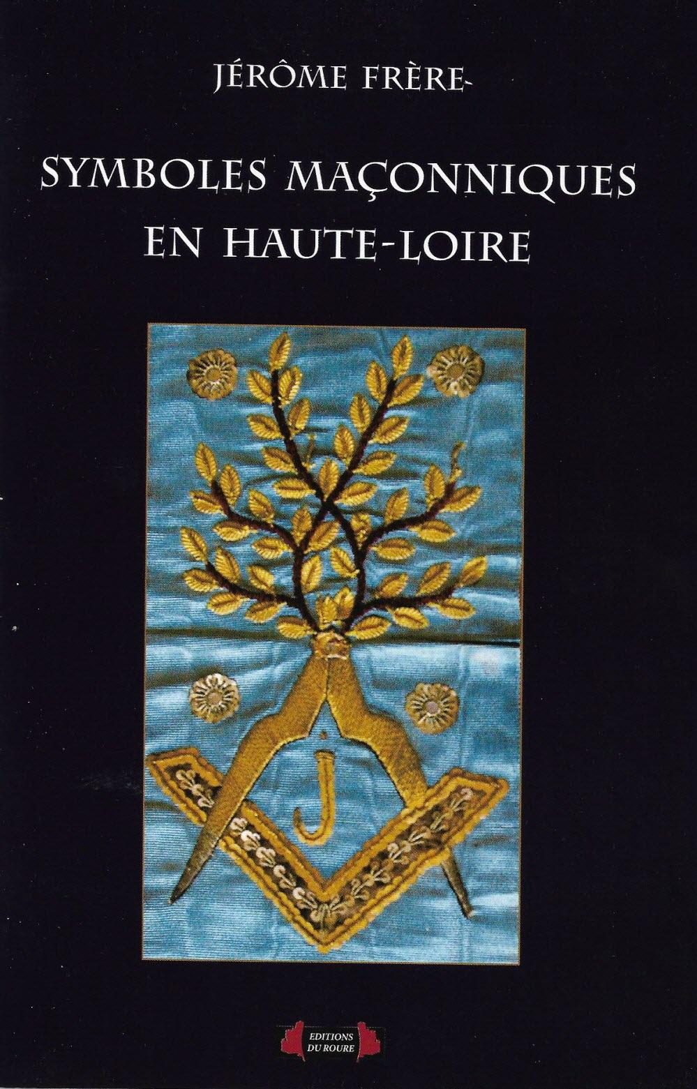 Symbole De La Franc Maçonnerie : symbole, franc, maçonnerie, Yssingeaux, Littérature., Franc-maçonnerie, Haute-Loire, Lève, Voile, Travers, Livre