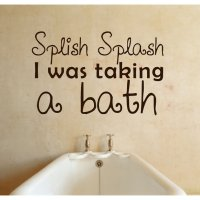 Bathroom Wall Decal Splish Splash I was from LuxeLoft