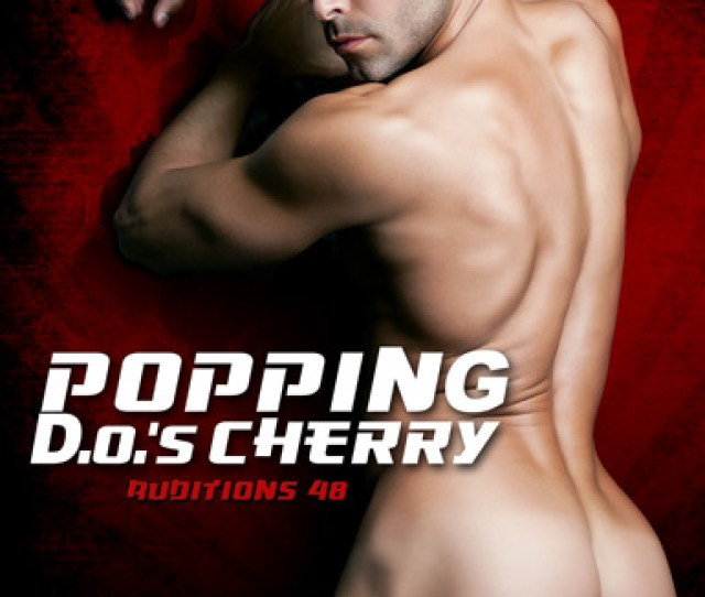 Auditions  Popping D O S Cherry Gay Porn Movies Lucas Entertainment