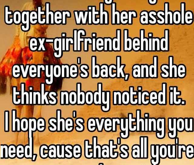 My Best Friend Is Distant Because Shes Getting Back Together With Her Asshole Ex Girlfriend
