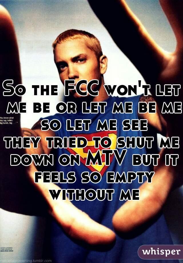 So The Fcc Won T Let Me Be : Won't