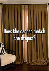 Does the carpet match the drapes?