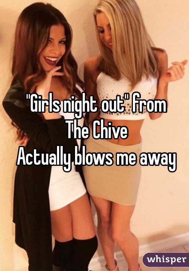 Girls Night Out Captions : girls, night, captions, Girls, Night, Chive, Actually, Blows