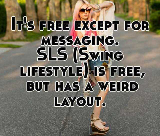 Its Free Except For Messaging Sls Swing Lifestyle Is Free But Has A Weird Layout