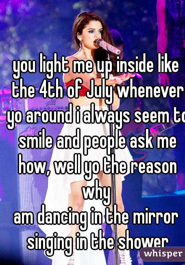 You Light Me Up Inside Like The 4th Of July : light, inside, Light, Inside, Whenever, Around, Always