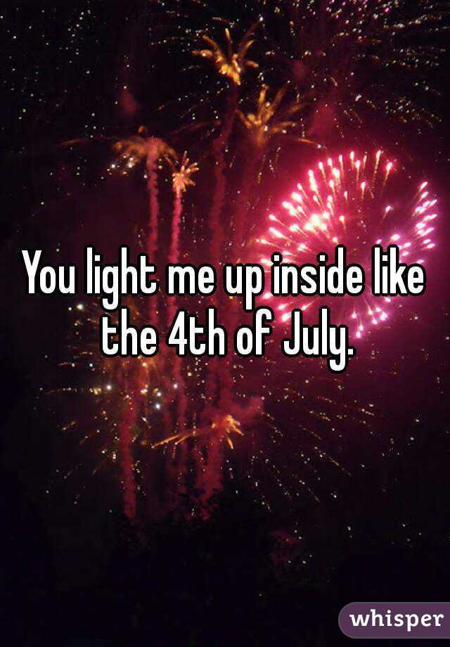 You light me up inside like the 4th of July ( Shower Becky