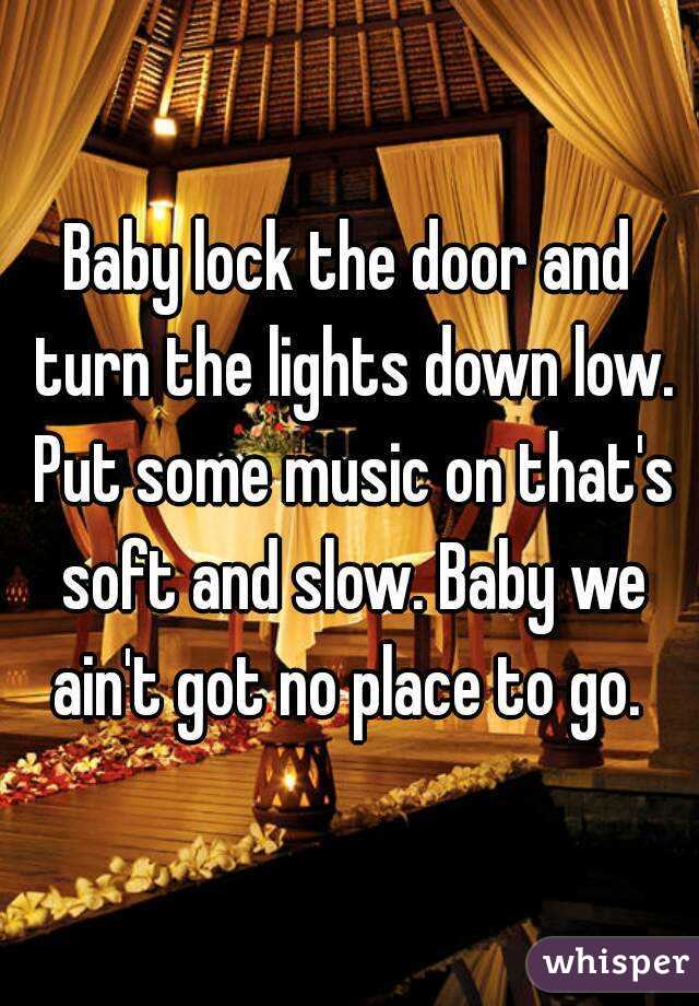 Baby Close The Door And Turn The Lights Down Low : close, lights, Lights, Music, That's