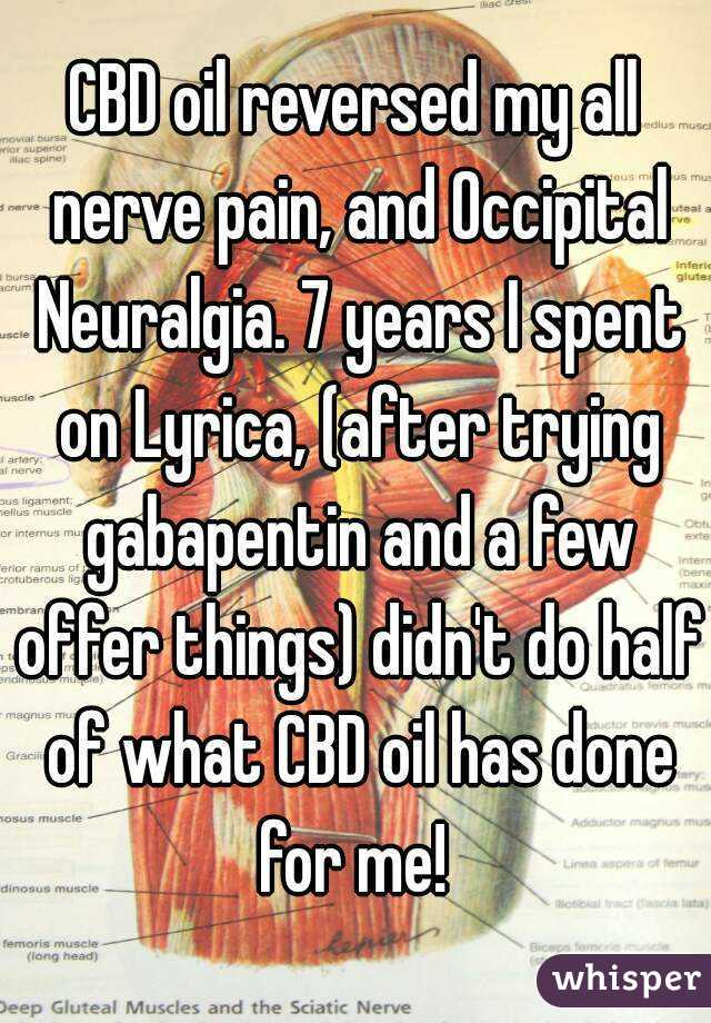 CBD oil reversed my all nerve pain and Occipital ...