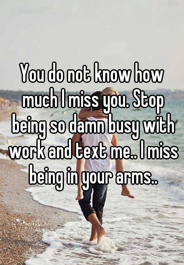 i miss being in your arms