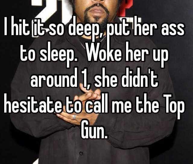 I Hit It So Deep Put Her Ass To Sleep Woke Her Up Around 1
