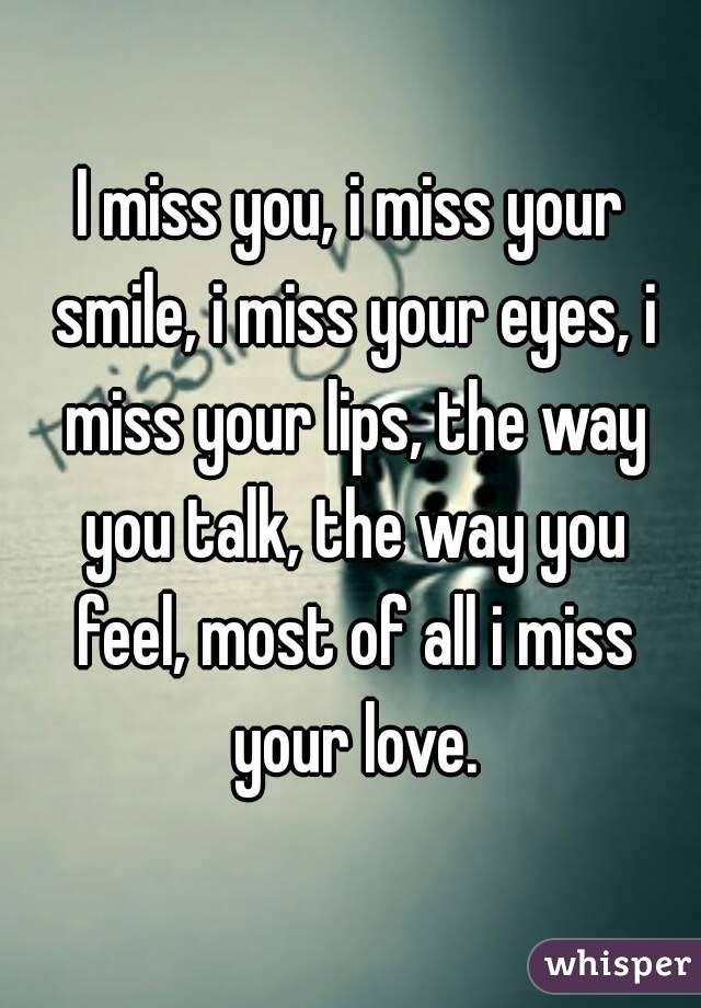 I Miss Your Smile : smile, Smile,, Eyes,, Lips,