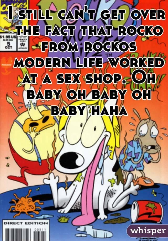 Rocko Oh Baby : rocko, Still, Can't, Rocko, Rockos, Modern, Worked