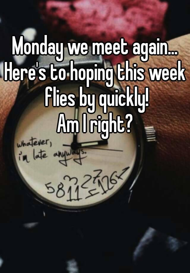 We Monday Meet Oh Again