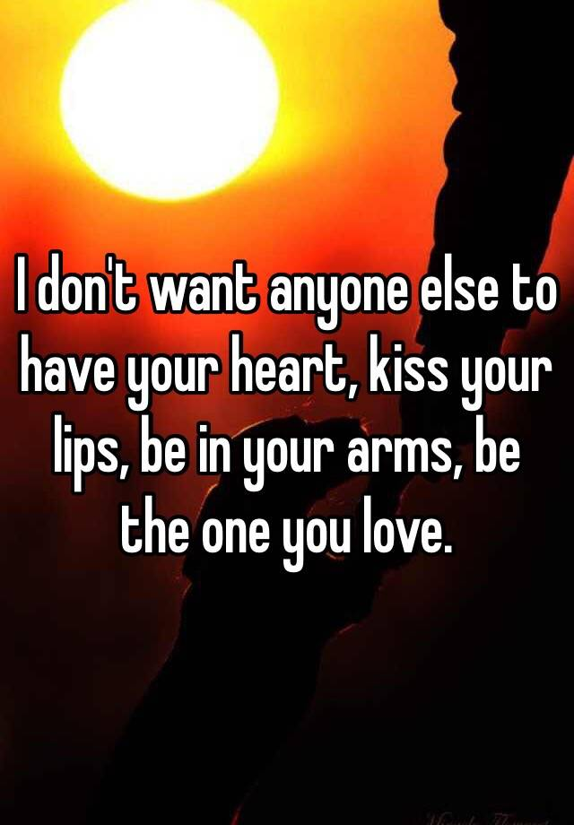 I Want Kiss Your Lips