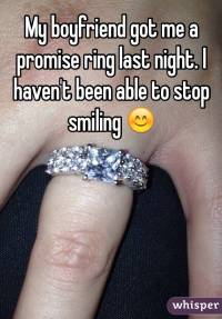 My boyfriend got me a promise ring last night. I haven't ...