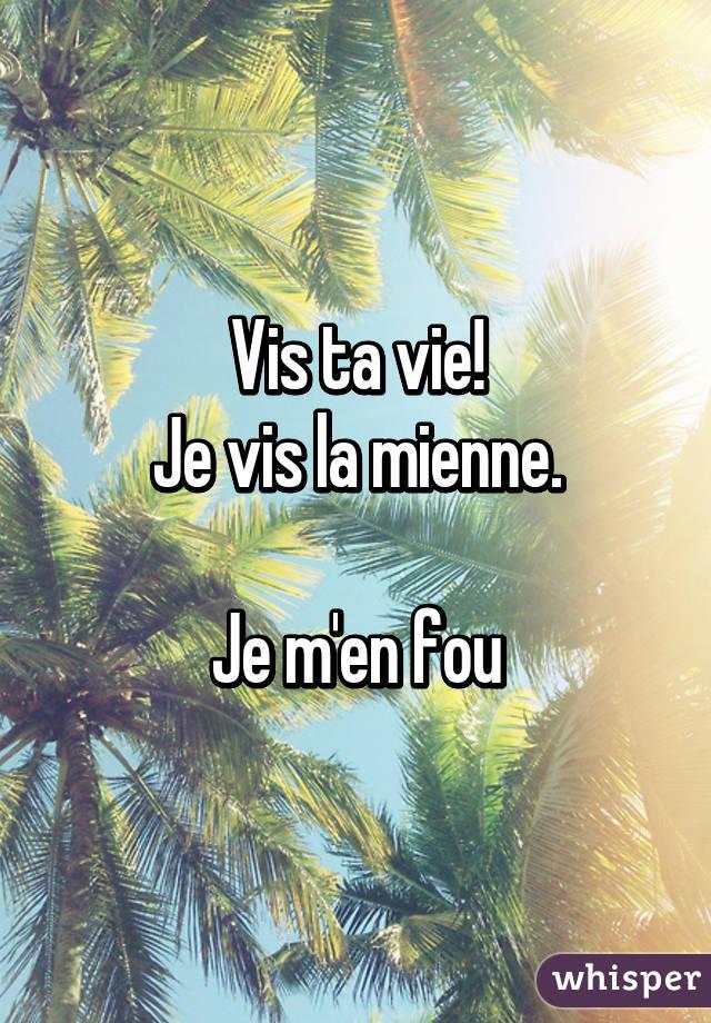 Je Vie Ou Je Vis : Mienne.