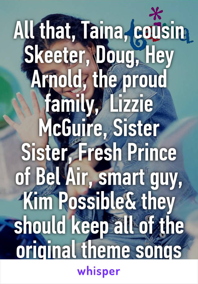 Cousin Skeeter Theme Song : cousin, skeeter, theme, That,, Taina,, Cousin, Skeeter,, Doug,, Arnold,, Proud, Family,, Lizzie, McGuire,, Sister, Sister,, Fresh