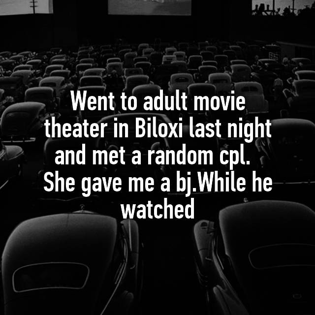 Went To Adult Movie Theater In Biloxi Last Night And Met A Random Cpl She Gave Me A Bj While He Watched