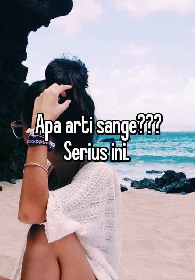 Sange Itu Apa : sange, Sange???, Serius