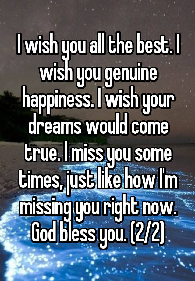 I Wish You The Best : Best., Genuine, Happiness., Dreams, Would, True., Times,, Missing, Right