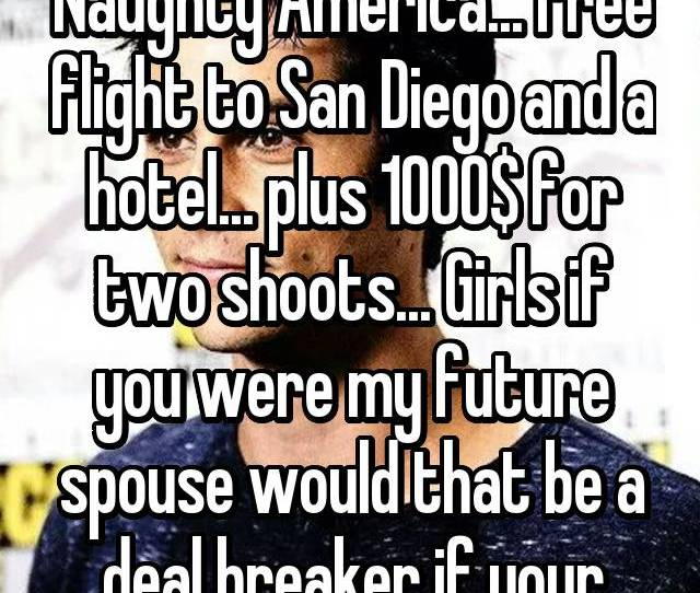 Just Got An Offer From Naughty America Free Flight To San Diego And A Hotel Plus  For Two Shoots Girls If You Were My Future Spouse Would That