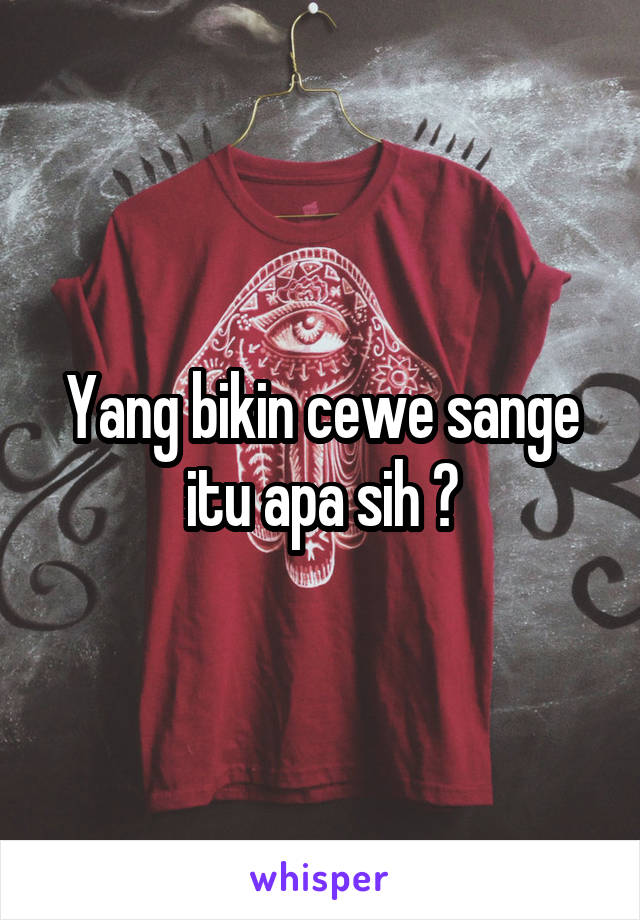Sange Itu Apa : sange, Bikin, Sange