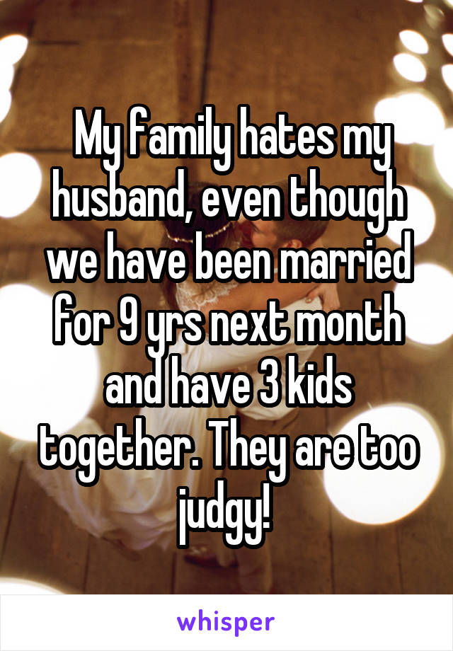 How Do You Deal When Your Family Hates Your Spouse