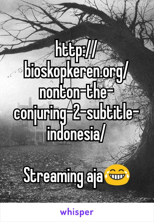 Conjuring 2 Sub Indo Streaming : conjuring, streaming, Http://bioskopkeren.org/nonton-the-conjuring-2-subtitle-indonesia/, Streaming, Aja😂