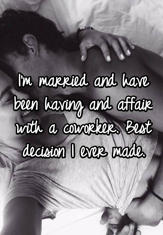 I'm married and have been having and affair with a ...