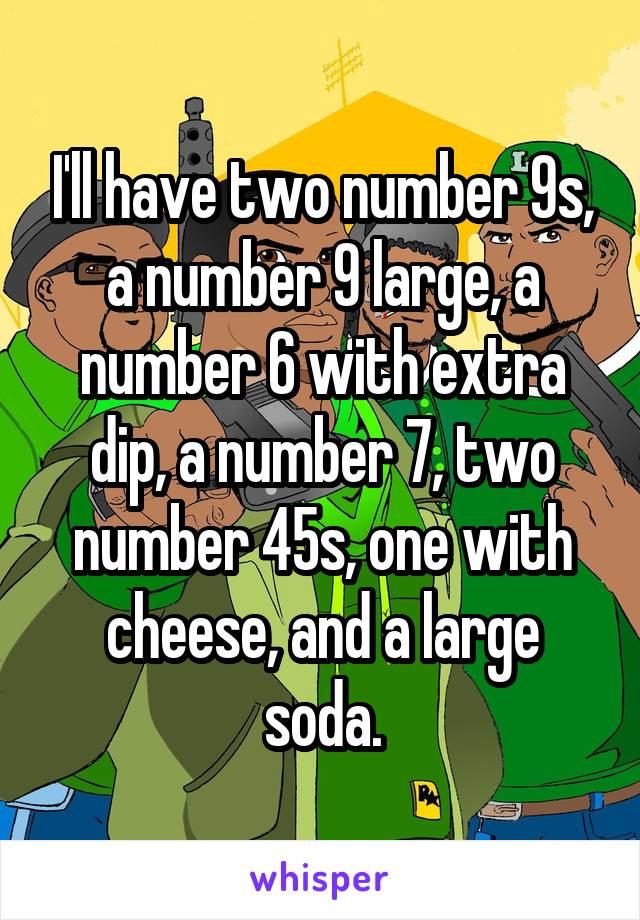 I Ll Have A Number 9 : number, Number, Large,, Extra