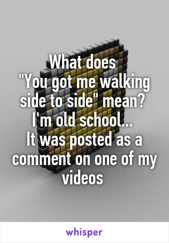 What Does Old School Mean : school, Walking, Side