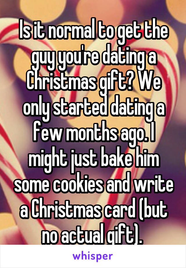 christmas gift for a guy you just started dating
