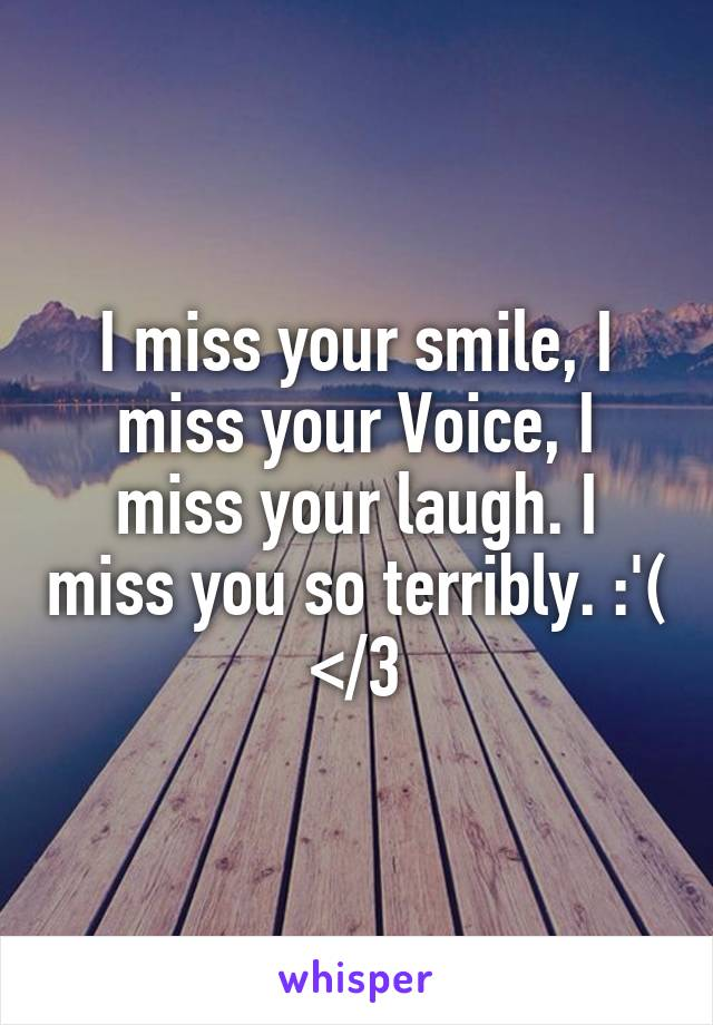I Miss Your Smile : smile, Smile,, Voice,, Laugh.