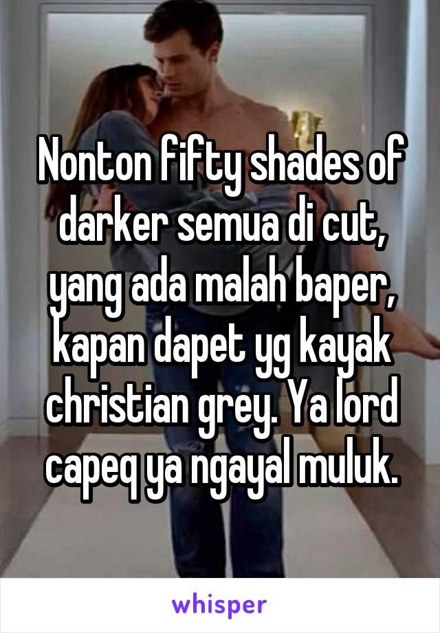 Nonton Fifty Shades : nonton, fifty, shades, Nonton, Fifty, Shades, Darker, Semua, Malah, Baper,, Kapan, Dapet, Kayak