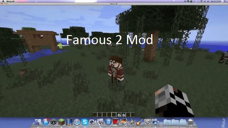 Famous 2 Mod