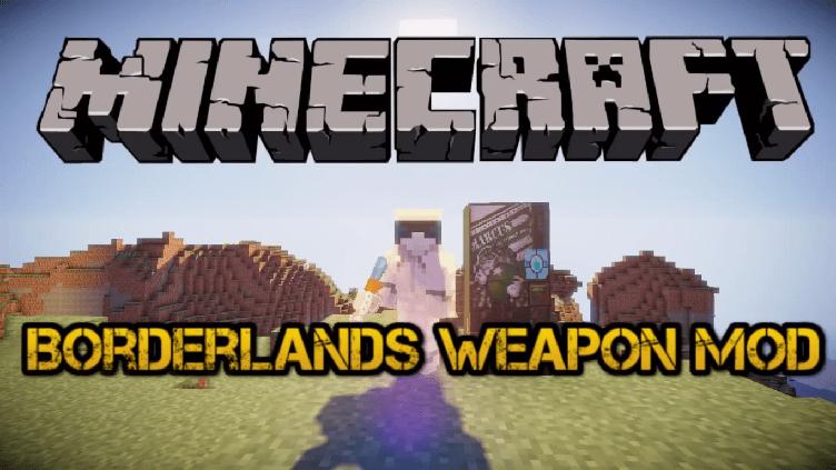 The Borderlands Weapon Mod