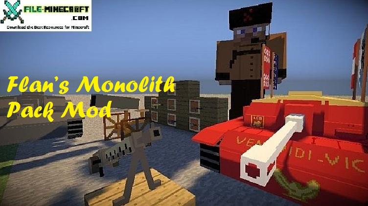 Flan's Monolith Pack Mod