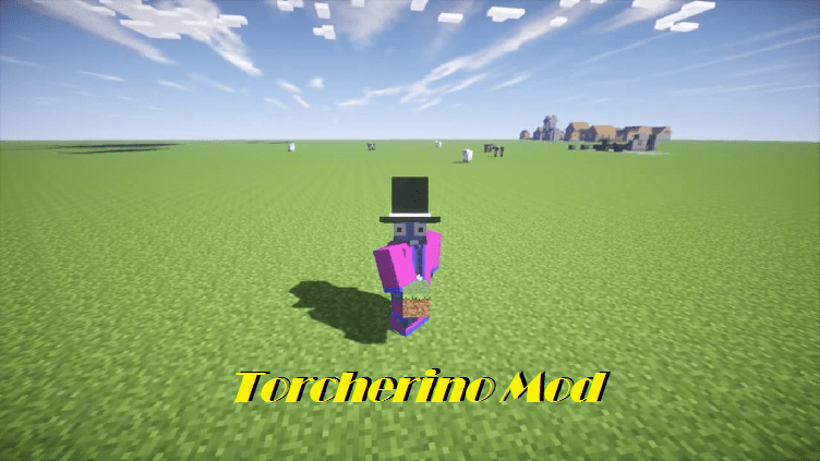 Torcherino Mod