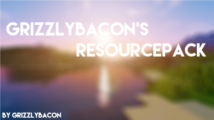 GrizzlyBacons Resouce Pack