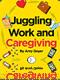 Juggling Work and Caregiving