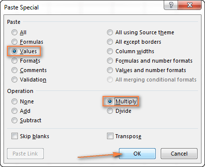 In the Paste Special dialog window, select Values under Paste, Multiply under Operation.