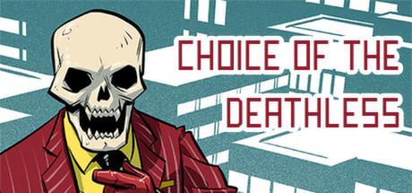 """Vaizdo rezultatas pagal užklausą """"choice of deathless"""""""