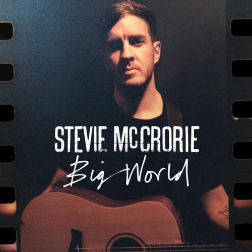 Image result for stevie mccrorie big world